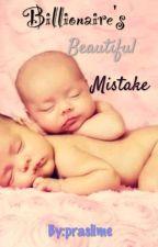 Billionaire's Beautiful Mistake by praslime