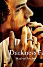 Darkness Falls (Sequel to Darkness Rises) **SOON TO BE TAKEN DOWN** by AnimeDreamer44