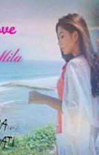 I LOVE YOU,MILA ! by VidaKrisnawati