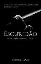 Escuridão - Livro 3 - Trilogia do Assassino by stealth2323