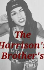 The Harrison Brother's by Baby_Girl_Xoxo