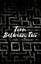 Torn Between Two || TMR #wattys2018 by rxse_gxld-