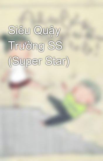 Siêu Quậy Trường SS (Super Star)