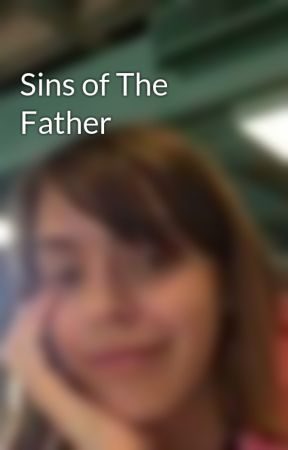 Sins of The Father by CaitlinAnnPatton