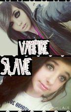 Vampire slave by Screaming_killjoy_9