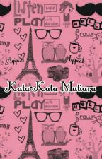 Kata-Kata Mutiara by Ayipi21