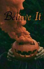 Believe It ✔ by Auroranrr