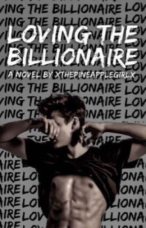 Loving The Billionaire [Coming Soon] by xThePineappleGirlx