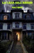 La casa sull'abisso by MaxRenn
