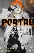 Portal To The Other Side ♤ Park Jimin✔️ by minyoongisugabearr