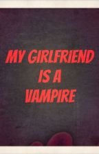 ★ My Girlfriend Is A Vampire ★ by Margarette_320