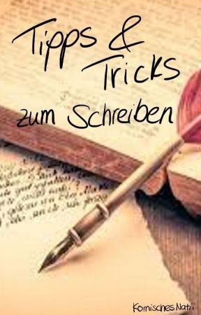 Tipps & Tricks zum Schreiben by KomischesNatii