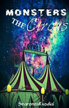 Monsters The Circus [∆PRÓXIMAMENTE∆] by SearinoxExodial