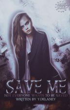 Save Me (One Direction Fanfic) by harrys-dirty-cupcake