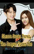 Sierra Sanya Perez, The Campus Queen Bee (VKOOK) by maxine_jung