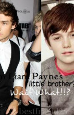 I'm Liam Payne's little brother?! wait what?!! (ON HOLD) by bestfriend25