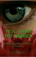 YEŞİLİ UZAK TUT BENDEN by btlshn07