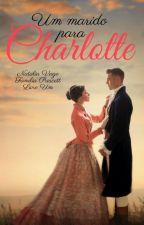 Um marido para Charlotte by natliavago