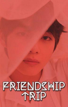 FRIENDSHIP TRIP ✓   Kim Taehyung 18+ by TALENTEDBTS