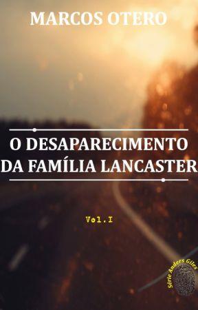 O Desaparecimento da Família Lancaster by Marcos_Otero1975