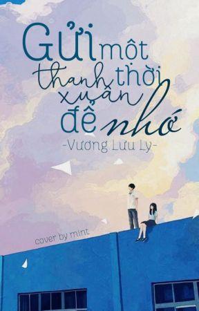 Gửi một thời thanh xuân để nhớ by Vuong_Luu_Ly