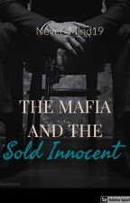 The Mafia and the Sold Innocent by never_mind19
