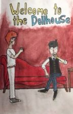 Welcome To The Dollhouse ~Style fan fiction~ by Mysterion_McCormick