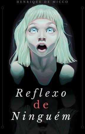 Reflexo de Ninguém by HenriquedeMicco
