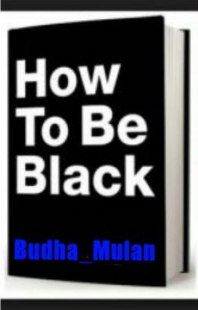 The Rules Of Being Black by Foreign_Budha
