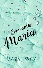 Com amor, Maria. by jessicalwes