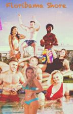 Floribama Shore by KWstories16