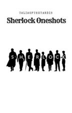 Sherlock One Shots by AntaliaMartin