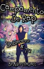 🎤Campamento De Rap🎤 (Doblecero x Tu)  by AdryTheCatt