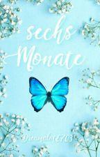 6 Monate by Dreamalot6703