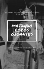 Matando Robôs Gigantes by TiagoCabral8