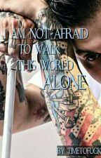 I am not afraid to walk this world alone (frerard) by timetofuck