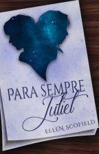 Para sempre, Juliet by EllenScofield-