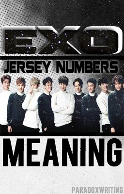 Exo Jersey Numbers Meaning Chanyeol 61 Wattpad