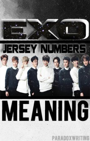 EXO Jersey Numbers - Meaning - Lay (10) - Wattpad