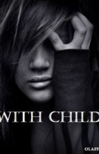 With Child. by Olafferty