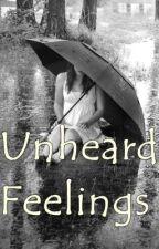 Unheard Feelings (EDITING) by Sweetestdamnfall