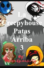 La creepyhouse patas arriba 3 by saraxdpaulioty