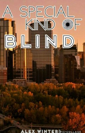 A Special Kind of Blind by AlexTheFemaleWriter