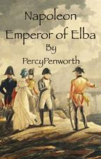 Napoleon: Emperor of Elba  by PercyPenworth