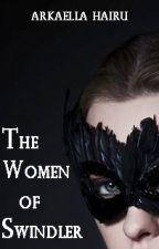The Women of Swindler [#3 HILTON's Series] by Arkaellahairu