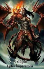 9 Göğün Ejder İmparatoru by IKoRsAnCoI