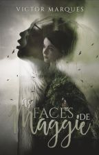 As faces de Maggie by ovictormarques