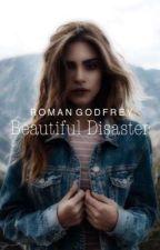 Beautiful Disaster                                •Roman Godfrey• by DanielleHenstock
