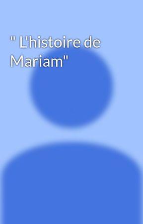 """ L'histoire de Mariam"" by Hkvcvbbkj"