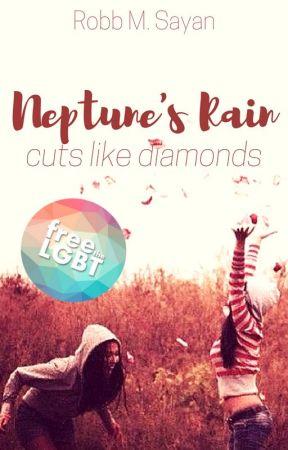 Neptune's Rain Cuts Like Diamonds by justsomecynic
